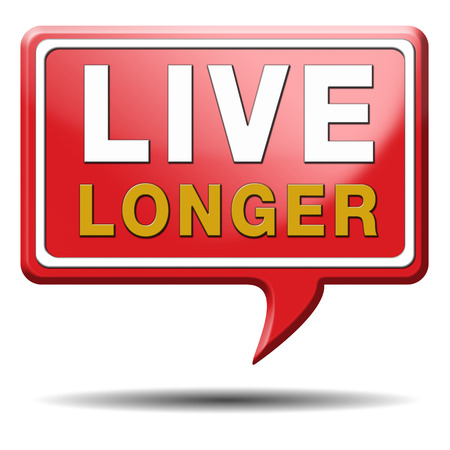 live long and healthy by living a healthy longer lifestyle. Red text balloon.  photo