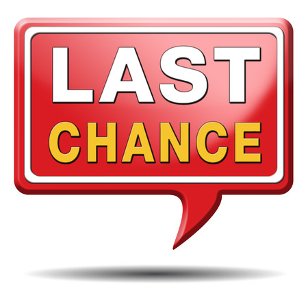 last chance final opportunity or call now or never Stock Photo