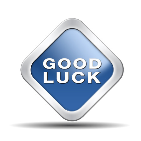 good wishes: good luck, best wishes wish you luck