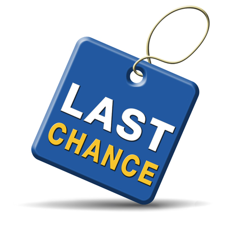 never: last chance final opportunity or call now or never Stock Photo