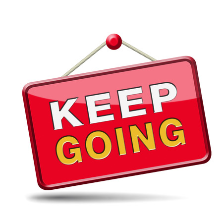 don't: keep going or moving dont stop continue dont give up Stock Photo