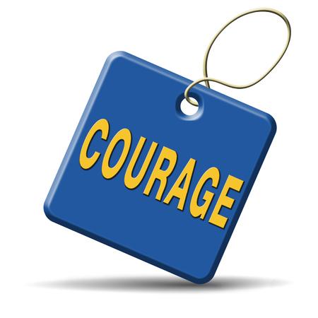 arrogancia: coraje y valentía la capacidad de enfrentar el dolor el miedo y la intimidación incertidumbre peligro sin miedo