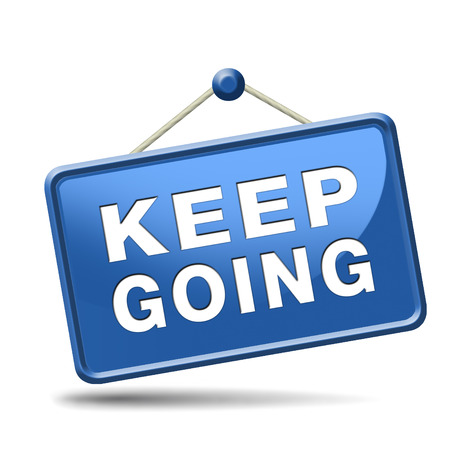 keep going or moving don't stop continue don't give up photo