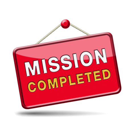 fill in: completed mission or task accomplished