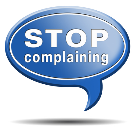 consequences: stop complaining dont complain no negativity accept fate destiny responsibility facts and consequences accepting position