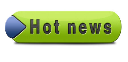 actuality: hot news item breaking latest article or press release on a daily basis sign or button