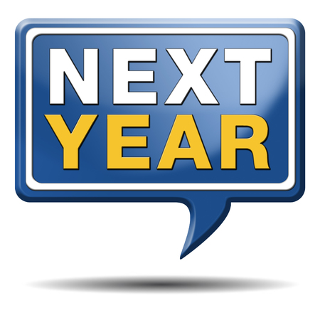 next year: next year 2014 2015 new start