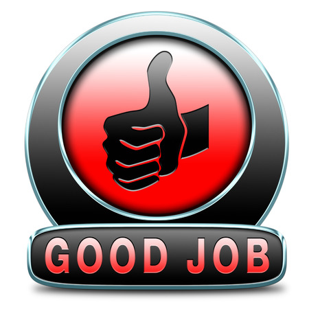 great job good work results in successful assignment. Sign or icon for congratulations of accomplished tasks Stock Photo