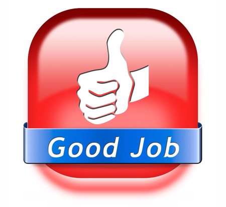 re employment: good job great work well done button