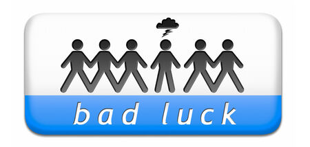 mala suerte: mala suerte d�a de mala suerte o mala fortuna, la desgracia