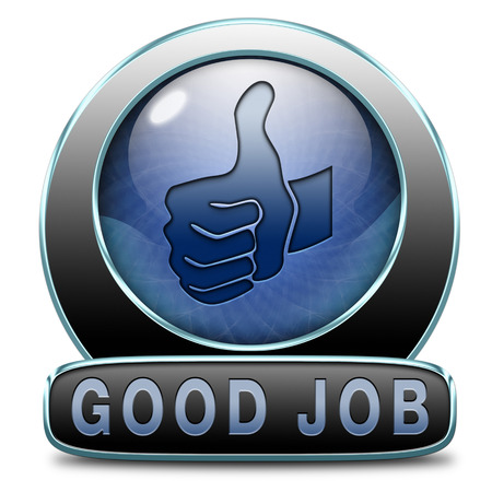 re employment: great job good work results in successful assignment. Sign or icon for congratulations of accomplished tasks Stock Photo