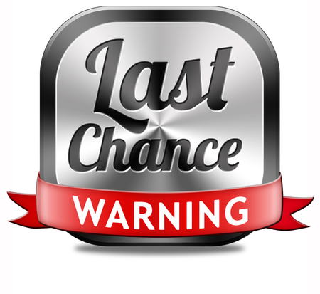 last chance warning final opportunity or call now or never Stock Photo