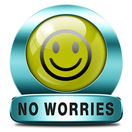 problems: stop worrying no worries keep calm and dont panick, panicking wont help just think positive and overcome problems Stock Photo