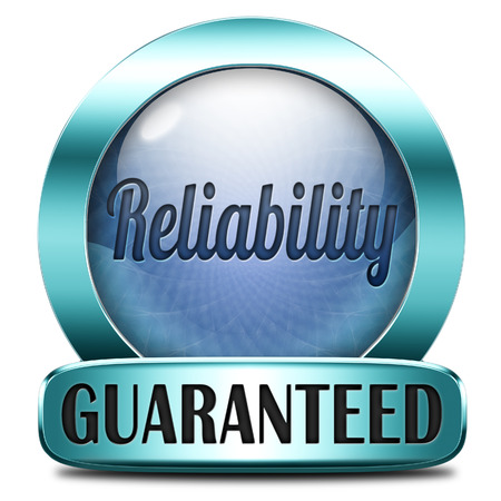 reliability label reliable top quality product or customer service satisfaction responsibility and liability photo