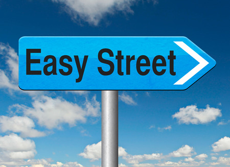 taking risks: easy street indicating easy solutions or a way to avoid problems safe way taking no risks comfortable comfort zone secure route safe way