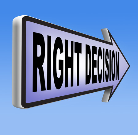 right decision important wise choice choose the correct way to go road sign photo
