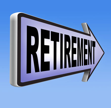 pension fund: retirement ahead sign retire and pension fund or plan golden years