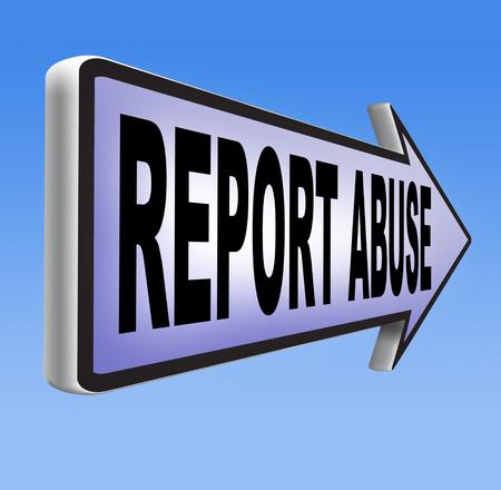 abusing: Reportar abuso carretera signo. Queja por abusar de la violencia infantil dom�stico a Internet o denunciar la corrupci�n