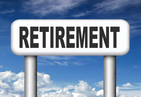 pension fund: retirement ahead retire and pension fund or plan road sign