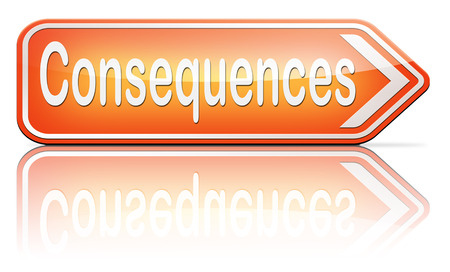 consequence: consequences facing facts and accept consequence of acts take and face responsibilities  Stock Photo