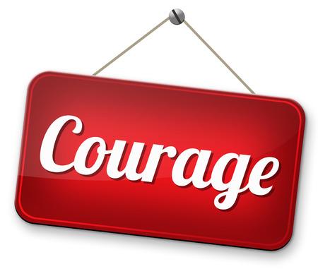 arrogancia: sin miedo y el coraje y la valentía de la capacidad de enfrentar el dolor el miedo y la intimidación incertidumbre peligro valiente