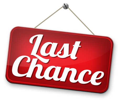 last chance final warning or opportunity or call now or never Foto de archivo