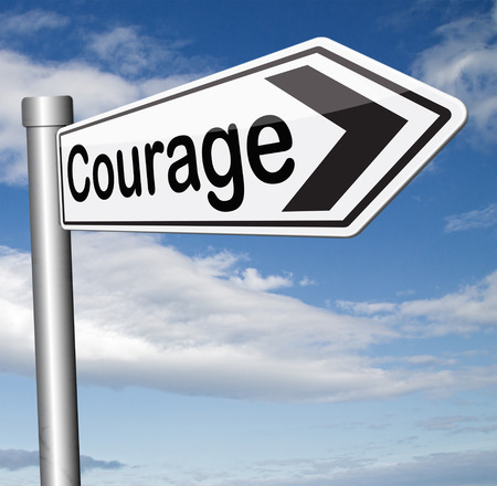 courage confront fears and bravery the ability no fear pain danger uncertainty and intimidation fearless photo