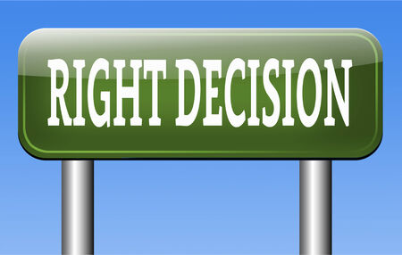 right decision choice correct way to choose wise choice sign photo