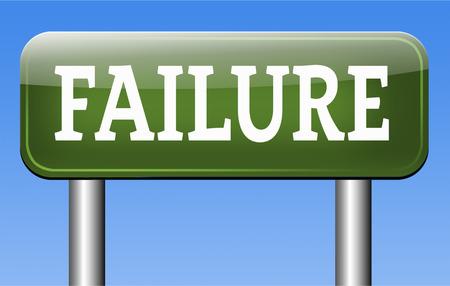 failed attempt: failure in test or exam fail in a task job or examination