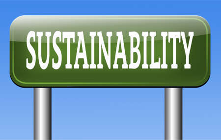sustainable tourism: sustainability sign, sustainable and renewable green economy energy agriculture tourism products production development and business