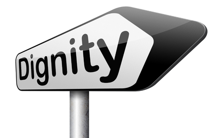 dignity: dignity self esteem or respect confidence and pride sign