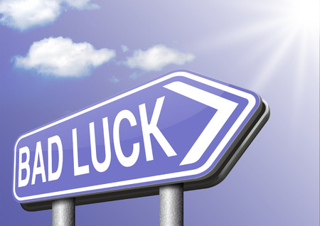 bad times: bad luck unlucky day or bad fortune, misfortune Stock Photo