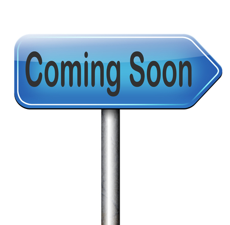 available time: coming soon brand new product release next up promotion and announce next season or week new upcoming attraction or event