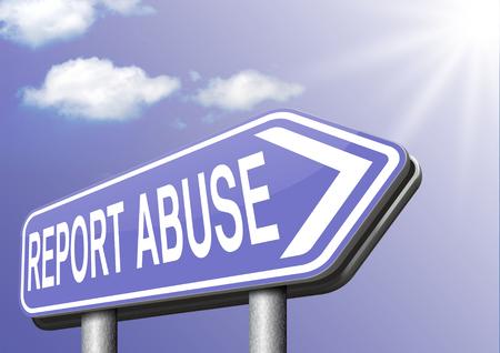abusing: Reportar abuso carretera signo. Queja por abusar de la violencia infantil dom�stico Internet o denunciar la corrupci�n Foto de archivo