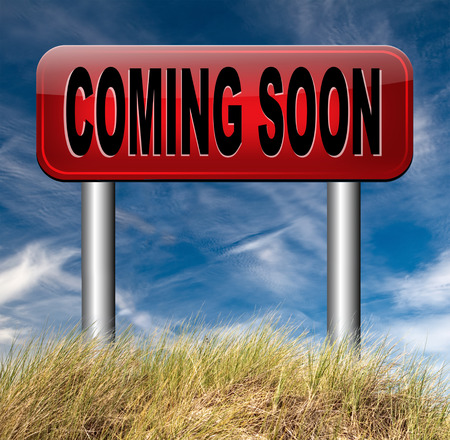 coming soon brand new product release next up promotion and announce next season or week new upcoming attraction or event photo
