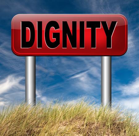 dignidad: dignidad autoestima o la confianza de respeto y orgullo signo