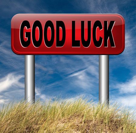 it is your lucky day good luck and best fortune best wishes congratulations photo