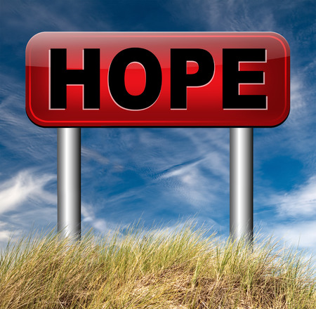 bright future: hope bright future hopeful for the best optimism optimistic faith and confidence belief in future think positive sign Stock Photo