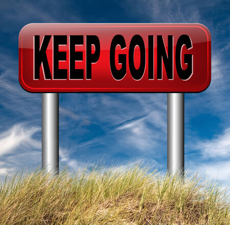 dont: keep going or moving self motivation dont quit or stop continue dont give up Stock Photo
