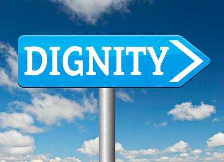 dignit�: la dignit� estime de soi ou la confiance de respect et la fiert� panneau routier