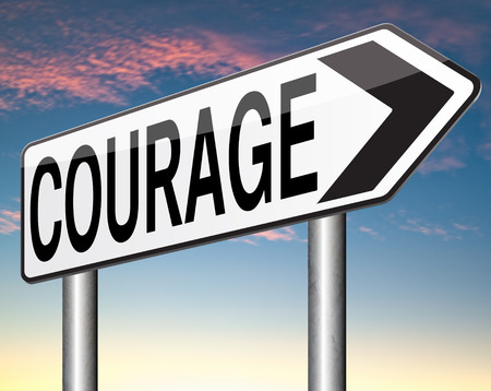 courageous, courage and bravery the ability to confront fear pain danger uncertainty and intimidation fearless photo