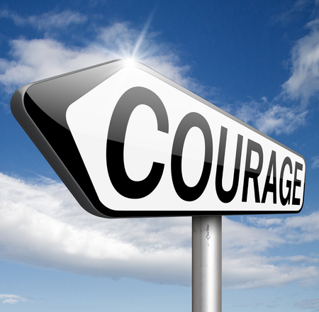 intimidation: courage confront fears and bravery the ability no fear pain danger uncertainty and intimidation fearless