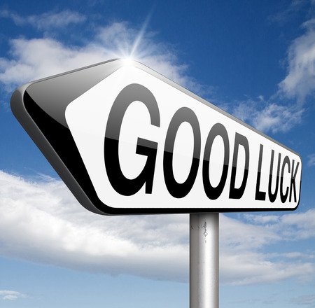 best wishes: it is your lucky day good luck and best fortune best wishes congratulations