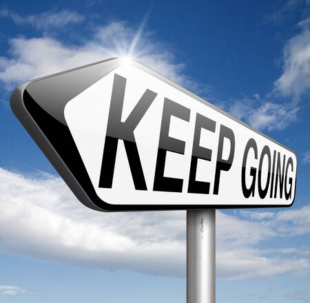 keep up: keep going or moving self motivation dont quit or stop continue dont give up Stock Photo