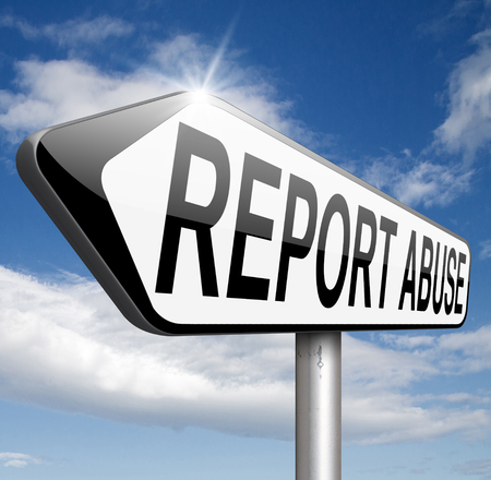 abusing: Report abuse road sign. Complaint for abusing child domestic violence internet or reporting corruption
