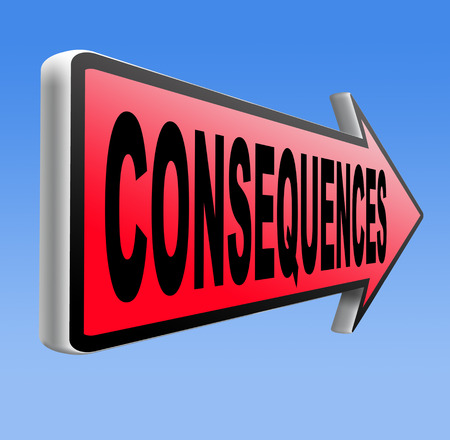 consequences: consequences facing facts and accept consequence of acts take and face responsibilities