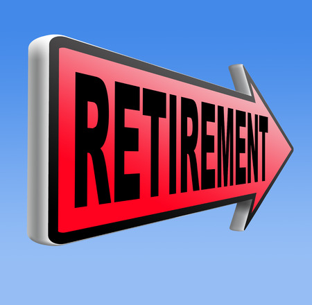 retirement ahead sign retire and pension fund or plan golden years photo