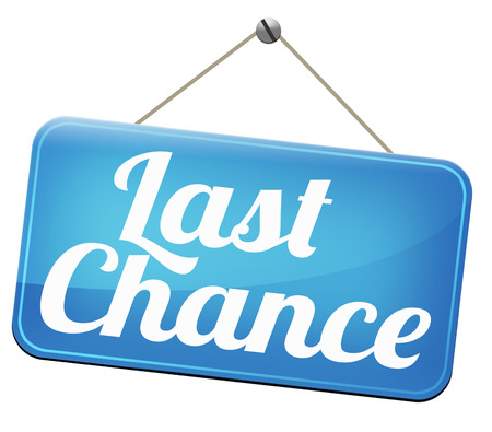 never: last chance final warning or opportunity or call now or never Stock Photo