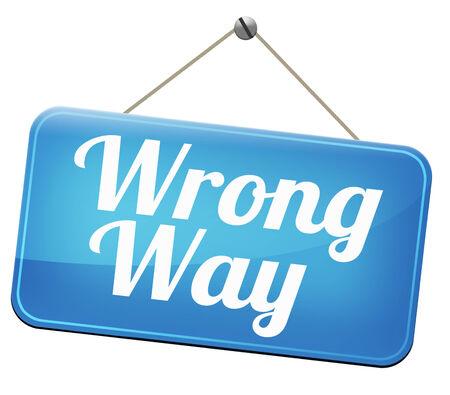 turn back: wrong way big mistake turn back Stock Photo