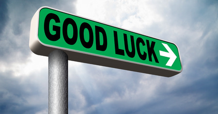 raod: good luck or fortune, best wishes wish you success and a change for the best or lucky day road sign arrow